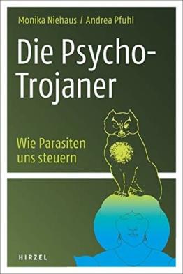 Die Psycho-Trojaner. Wie Parasiten uns steuern - 1
